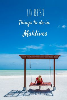 10 of The Best Things to do in Maldives – There's More to it Than Water Bungalows ( By Dave and Deb )