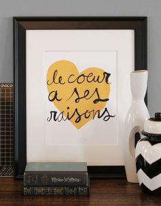 Le Coeur A Ses Raisons (The Heart has It's Reasons)    shopampersand via Etsy. $25.00