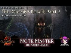Mote Master achievement in Season 2: Episode 4: The Dragon's Reach Part 2 04 The World Summit