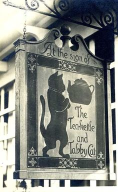 """""""At The Sign of the Tea Kettle and Tabby Cat. - The Wenham tea house in Wenham, Mass. (The tea house was a project of the Wenham Improvement Society, and has been in operation since Tattoo Studio, Ice Crush, Pub Signs, Cuppa Tea, Bubble Tea, Store Signs, My Tea, High Tea, Crazy Cats"""