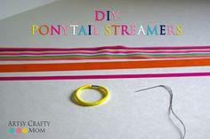 The Artsy-Crafty Mom: DIY Ponytail Streamers