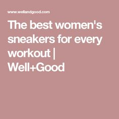 The best women's sneakers for every workout   Well+Good