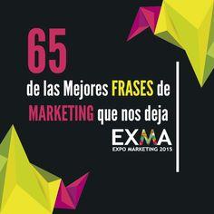 IXOUSART: 65 de las Mejores Frases de Marketing que nos deja #EXMA2015