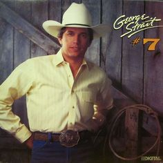 George Strait - #7 (May 14, 1986) four days before his 34th birthday and also May 14th, 1986 was his son, Bubba's 5th birthday