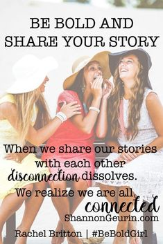 Be Bold - Share Your Story http://shannongeurin.com/bold-share-story/