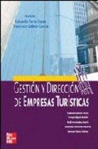 Gestión y dirección de empresas turísticas / Eduardo Parra López, Francisco Calero García http://site.ebrary.com/lib/bull/docDetail.action?docID=10491336