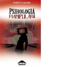 Psihologia manipularii - Robert B. Robert Cialdini, Real Madrid, Vatican, Reading, Metabolism, Books, Movies, Medicine, Libros