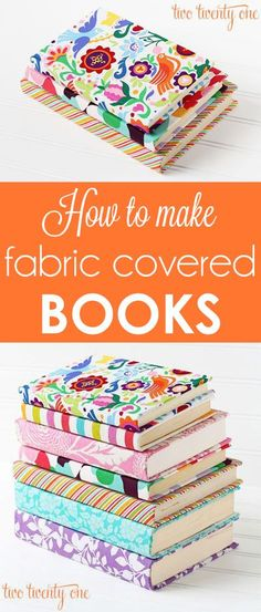 Make It: Fabric Covered Books - Tutorial (Great way of upcycling, old tatty notebooks or beloved novels!)
