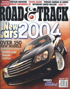 The October 2003 issue of Road & Track. Showcasing the debut of the 2004 Chrysler Crossfire Chrysler Crossfire, Toyota Solara, Saab 9 3, Cabriolet, Porsche Carrera, Sports Sedan, Car Magazine, Mitsubishi Lancer, Car Stuff