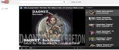 Liste de lecture Youtube des vidéos de Daonet groupe de rock dynamique en breton, mélodies de style rock celtique ... Rok a raok, Tri martolod, Nerzh kalon, Bro gozh ma zadoù etc. extrait de concerts de festivals, de passages TV, vidéos de promo ... lien vers cette liste : http://www.youtube.com/watch?v=jMwwfVMTQDg&list=PL164BBCADBB8654B7