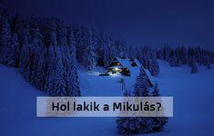 Hol van a Mikulás háza, hol lakik a Mikulás?