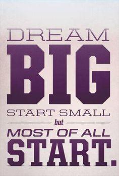 dream-big-start-small-but-most-of-all-start.jpg (323×480)