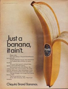 "Description: 1967 CHIQUITA vintage print advertisement ""Just a banana, it ain't."" -- Please, lady. Don't go calling a Chiquita Brand Banana just a banana.  -- Size: The dimensions of the full-page advertisement are approximately 11 inches x 14 inches (28 cm x 36 cm). Condition: This original vintage advertisement is in Very Good Condition unless otherwise noted."