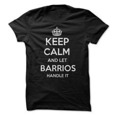 Keep Calm and let BARRIOS Handle it Personalized T-Shirt LN