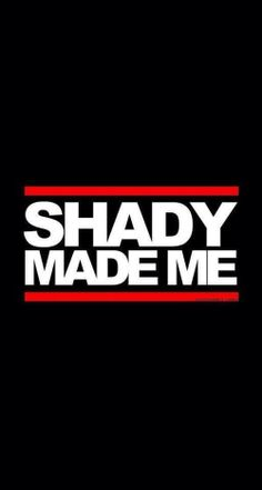 """Shady made me. Who knew that three words can be so meaningful. It's about how Shady templates us to do bad things. We all have a Slim Shady in us (according to the end of """"The Real Slim Shady) Eminem Tattoo, Eminem Lyrics, Eminem Rap, Eminem Quotes, Eminem Videos, Eminem Funny, Eminem Memes, Best Rapper Ever, Best Rapper Alive"""