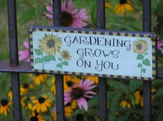 Gardening Grows on You Sign