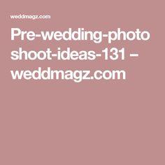 Pre-wedding-photoshoot-ideas-131 – weddmagz.com