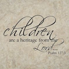 Image result for psalm 127:3