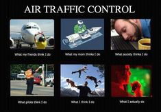 What people think of air traffic controllers. Aviation Quotes, Aviation Humor, Aviation Insurance, Aviation Technology, Airline Humor, Airline Tickets, Pilot Humor, Civil Air Patrol, Airline Reservations