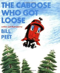The Caboose Who Got Loose (Book and CD) by Bill Peet, http://www.amazon.com/dp/0618959793/ref=cm_sw_r_pi_dp_fabRrb1RV3A4H