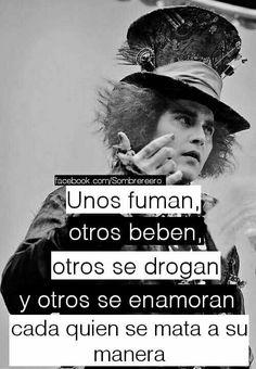 Cada quien se mata  su manera I Hate My Life, Dark Love, Ex Love, True Love, Love Post, Spanish Quotes, Sad Quotes, Love Quotes, Mad Hatter Quotes