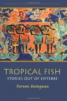 Tropical Fish: Stories Out of Entebbe (Grace Paley Prize ... https://www.amazon.co.uk/dp/1558494774/ref=cm_sw_r_pi_dp_x_CVRYyb9K3XD6E