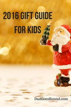 2016 Gift Guide for Kids   This 2016 gift guide will give you some handmade gift ideas for your kids. via @dadgoesround