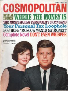 President John Kennedy and wife Jacqueline Kennedy on the April cover of Cosmopolitan magazine, published by Hearst Corporation, United States, photograph by Richard Avedon. John Kennedy, Jacqueline Kennedy Onassis, Familia Kennedy, Bob Hope, John Fitzgerald, Ayn Rand, Movie Magazine, Greatest Presidents, Cosmopolitan Magazine