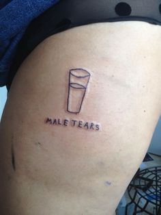 a cup of male tears , please !