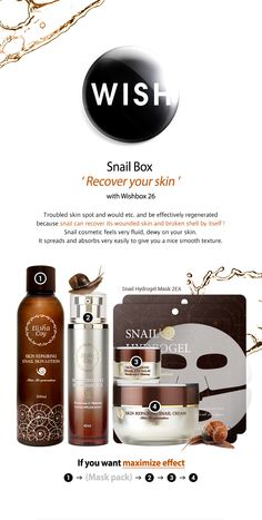 [WISH BOX] WISH BOX (No.26) : Snail Box Quick Overview: Wishbox No.26 : Snail Box 'Recover your skin!' Snail secretes the mucus to recover its body. The secret of its recovery power is known as the mucin component contained in mucus. Now, It's time to meet the best snail cosmetic box at Wishtrend !