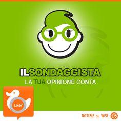 LA TUA OPINIONE CONTA!  Nasce il primo portale italiano completamente dedicato ai sondaggi: argomenti di musica, di cinema, d'attualità, divertenti, ma anche tante curiosità, tutto questo è Il Sondaggista! Dai una sbirciata e dì la tua   http://www.ilsondaggista.it/index.php