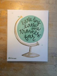 """Teal and Gold Globe, """"Little by Little, One Travels Far"""" JRR Tolkien Quote Canvas Art by Cotzie on Etsy"""