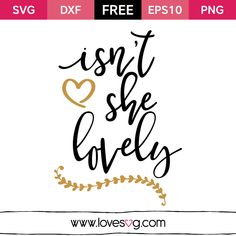 *** FREE SVG CUT FILE for Cricut, Silhouette and more *** Isn't she lovely