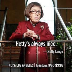 Hetty's always nice. NCIS: LA