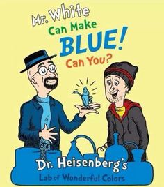 If Dr. Seuss wrote Breaking Bad.