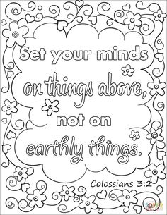 Set Your Minds on Things Above, Not on Earthly Things coloring page from Bible Verse category. Select from 29760 printable crafts of cartoons, nature, animals, Bible and many more. Abstract Coloring Pages, Flower Coloring Pages, Coloring Pages For Boys, Coloring Book Pages, Mandala Coloring, Coloring Sheets, Bible Verse Coloring Page, Paisley, Printable Adult Coloring Pages