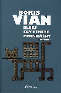 Boris Vian: Blues egy fekete macskáért Boris Vian, Writers, Blues, Sign Writer, Authors, Writer