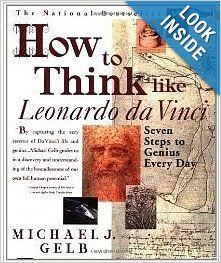 $35.00 How to Think Like Leonardo da Vinci: Seven Steps to Genius Every Day: Michael J. Gelb: Acclaimed by the great Dr. Deepak Chopra, this book takes you on a journey to enlightenment and creative thinking