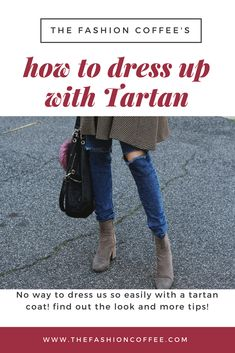 How to dress up with Tartan! Check out the Trend of the Season!