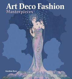 100 Art Deco Fashion Masterpieces (Masterpieces in Art) b... https://www.amazon.com/dp/0857753762/ref=cm_sw_r_pi_dp_x_rN5NybSZ9DNP2