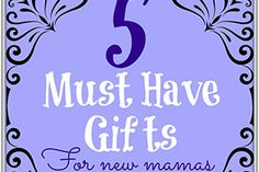 5-Must-Have-Gifts-for-New-Mamas-no-logo copy