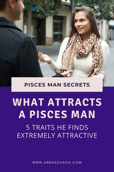 Do you have what it takes to draw a Pisces man in? If you're trying to figure out what you can do or say that will get a Pisces man's attention then you may want to pay close attention. Keep reading for what traits attracts a Pisces man.
