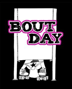 Roller Derby Bout Day