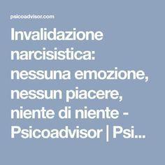 Invalidazione narcisistica: nessuna emozione, nessun piacere, niente di niente - Psicoadvisor | Psicoadvisor Montessori, Health, Quotes, Narcissist, Psicologia, Quotations, Health Care, Quote, Shut Up Quotes