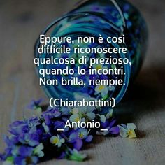 Prezioso Best Quotes, Life Quotes, Italian Quotes, Feelings Words, The Power Of Love, Life Thoughts, Words Worth, Epic Fail, Osho