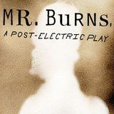 Mr. Burns, a post-electric play : Playwrights Horizons