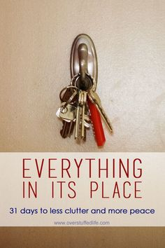 31 Days to Less Clutter and More Peace: Everything in its Place | Overstuffed