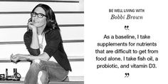 Welcome to the Be Well Living series. This week, we chat with cosmetic entrepreneur Bobbi Brown, who believes true beauty starts from the inside.