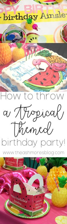 How to throw a Tropical themed Birthday Party! – The Ashmores Blog