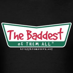 "NEW Krispy Kreme rapper SHIRTS on SALE! The ""Baddest of Them All"" tee , Krispy Kreme Twenty12, I Voted Krispy Kreme and Money Maker Mike and more #KrispyKreme4eva #teamKrispyKreme"